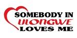 Somebody in Lilongwe loves me