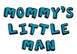 Mommy's little man t-shirts & onesies