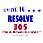 I Resolve To . . . Resolve 365!