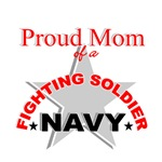 Proud Mom of a Fighting Soldier - Navy