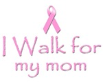 Breast Cancer. I Walk for my mom.