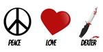 PEACE LOVE DEXTER