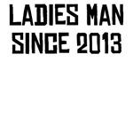 Ladies Man Since 2013