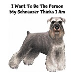 I Want To Be The Person My Schnauzer