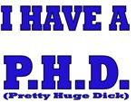 I Have A P.H.D. (Pretty Huge Dick)