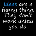 Ideas Are A Funny Thing