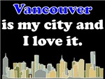 Vancouver Is My City And I Love It