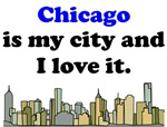 Chicago Is My City And I Love It