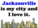 Jacksonville Is My City And I Love It