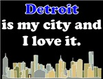 Detroit Is My City And I Love It