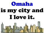 Omaha Is My City And I Love It