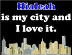 Hialeah Is My City And I Love It