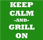 Keep Calm And Grill On (Green)