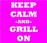 Keep Calm And Grill On (Pink)