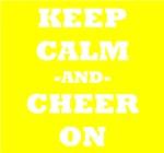 Keep Calm And Cheer On (Yellow)