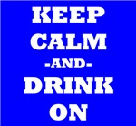 Keep Calm And Drink On (Blue)