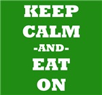 Keep Calm And Eat On (Green)