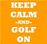Keep Calm And Golf On (Orange)
