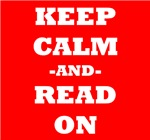 Keep Calm And Read On (Red)