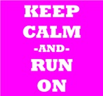Keep Calm And Run On (Pink)