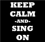 Keep Calm And Sing On (Black)