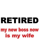 RETIRED. my new boss now is my wife