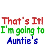 That's It! I'm going to Auntie's