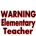 WARNING. ELEMENTARY TEACHER