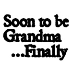 Soon to Be Grandma..Finally.