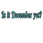 IS IT DECEMBER YET?