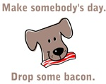 Drop Some Bacon