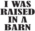 RAISED IN A BARN T-SHIRTS AND GIFTS