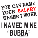 NAME YOUR SALARY WHERE I WORK T-SHIRTS AND GIFTS