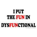 FUN IN DYSFUNCTIONAL T-SHIRTS AND GIFTS