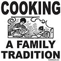 COOKING A FAMILY TRADITION T-SHIRTS AND GIFTS