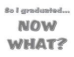 Now What? Graduation 2007