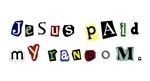 Jesus Paid My Ransom Christian Tees & Gifts