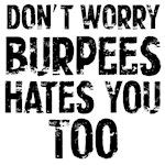 Burpees hates you too