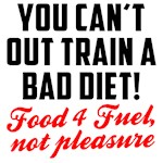 You cant out train a bad diet
