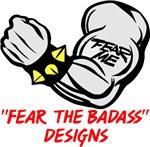 FEAR THE BADASS DESIGNS