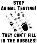 Stop Animal Testing They Can't fill in the bubble