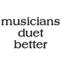 Musicians Duet Better