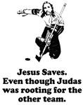 Jesus Saves Judas Traitor