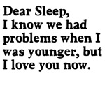 Dear Sleep Problems Before