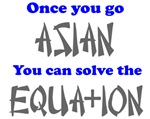 Once You Go Asian Equation