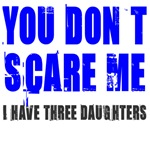 You don't scare me 3 daughters