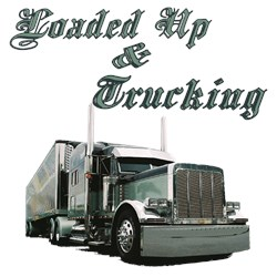 Loaded Up & Trucking