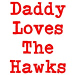 Daddy loves the Hawks