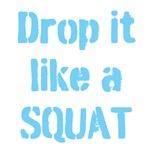 Drop it like a SQUAT (light blue)