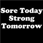 Sore Today Strong Tomorrow (white text)